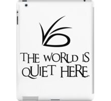 The World Is Quiet Here iPad Case/Skin