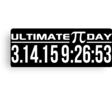 Ultimate Pi Day 2015 Once in a Lifetime 3.14.15 9:26 Gifts Canvas Print