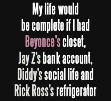 My Life Would Be Complete If…Beyonce, Jay Z by sayers