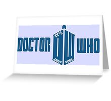 Doctor Who - It's About Time Greeting Card