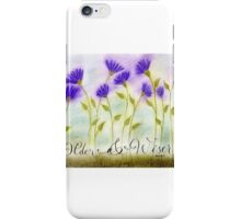 Older and wiser calligraphy art iPhone Case/Skin