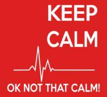 Keep Calm-OK Not That Calm by humerusbone