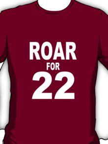 Roar for 22 T-Shirt