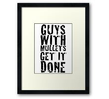 Guys With Mullets Get It Done T-Shirt Framed Print