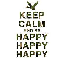 Keep Calm and be Happy Happy Happy (Camo) Photographic Print