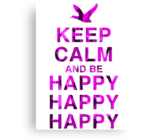 Keep Calm and be Happy Happy Happy (Pink Camo) Canvas Print