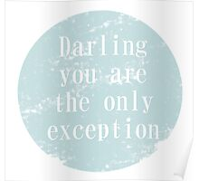 you are the only exception. Poster