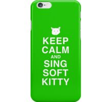 Keep Calm and Sing Soft Kitty iPhone Case/Skin