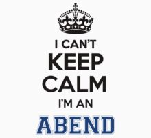 I cant keep calm Im an ABEND by icant