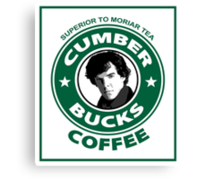 Cumberbucks Coffee - Superior to  Moriar Tea Canvas Print