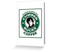 Cumberbucks Coffee - Superior to  Moriar Tea Greeting Card