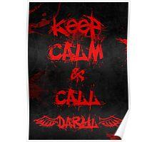 Keep Calm and Call Daryl Dixon!!! Poster