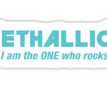 Methallica - I am the ONE who rocks Sticker