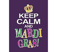 Keep Calm and Mardi Gras Photographic Print