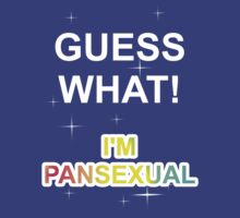 Guess what! I'm pansexual by Rinkeii