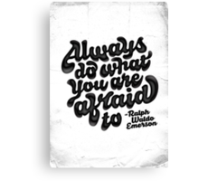 Do what your afraid of Canvas Print