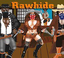 Rawhide by bullittart