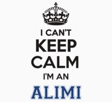I cant keep calm Im an ALIMI by icant