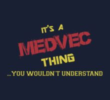It's A MEDVEC thing, you wouldn't understand !! by itsmine
