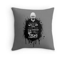 Breaking Bad - Tread Lightly Throw Pillow