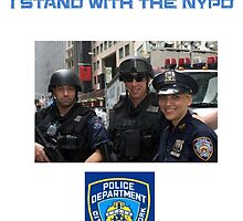 I Stand Up For Honor, I Stand Up For Heroes, I Stand With The NYPD by BritishYank