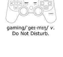 Gaming - Do not Disturb by Amaya713