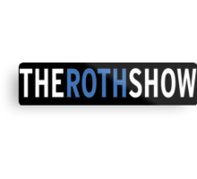 The Roth Show Metal Print