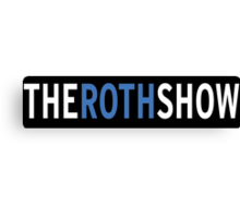 The Roth Show Canvas Print