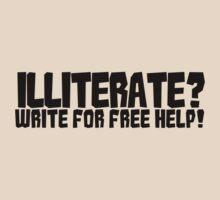 Illiterate? write for free help! T-Shirt