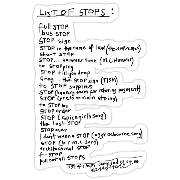 'List of STOPs' by ellejayerose