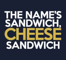 The name's Sandwich, Cheese Sandwich Kids Clothes