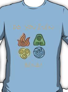 Do you even bend? T-Shirt