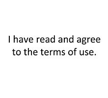 I Have Read and Agree to the Terms of Use by Adam Bisson