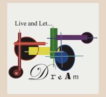 Live and Let Dream by Arlachkey  Gnick
