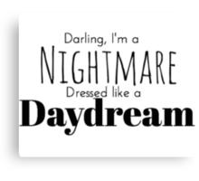 Nightmare Dressed Like A Daydream Canvas Print