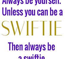 Always Be A Swiftie by SEA123