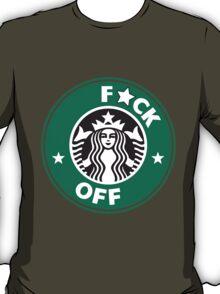 Starbucks Logo - F*CK OFF  T-Shirt