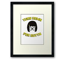 Tina Belcher - Turn down for butts Framed Print