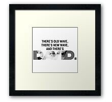 There's Old Wave, There's New Wave, and There's David Bowie. (V1) Framed Print
