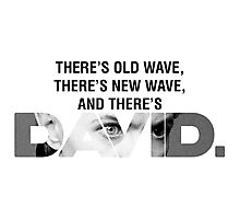 There's Old Wave, There's New Wave, and There's David Bowie. (V1) Photographic Print