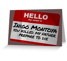 Hello My Name Is Inigo Montoya - The Princess Bride Greeting Card