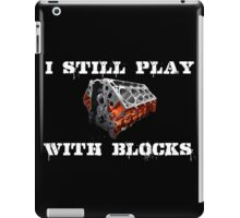 I Still Play With Blocks iPad Case/Skin