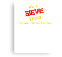It's A SIEVE thing, you wouldn't understand !! Metal Print
