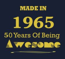 Made in 1965 - 50 Years of Being Awesome by sophiafashion