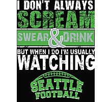 Seattle Football Fan Tshirts & Hoodies! Photographic Print