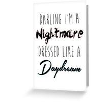 Darling I'm A Nightmare Greeting Card