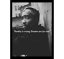 2PAC Dreams Are for Real Quote SALE Photographic Print