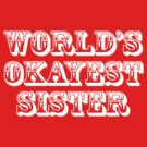 World's okayest sister by digerati
