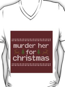 murder her for christmas sticker T-Shirt