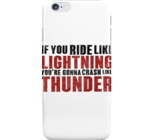 The place beyond the pines If you ride like lightning iPhone Case/Skin